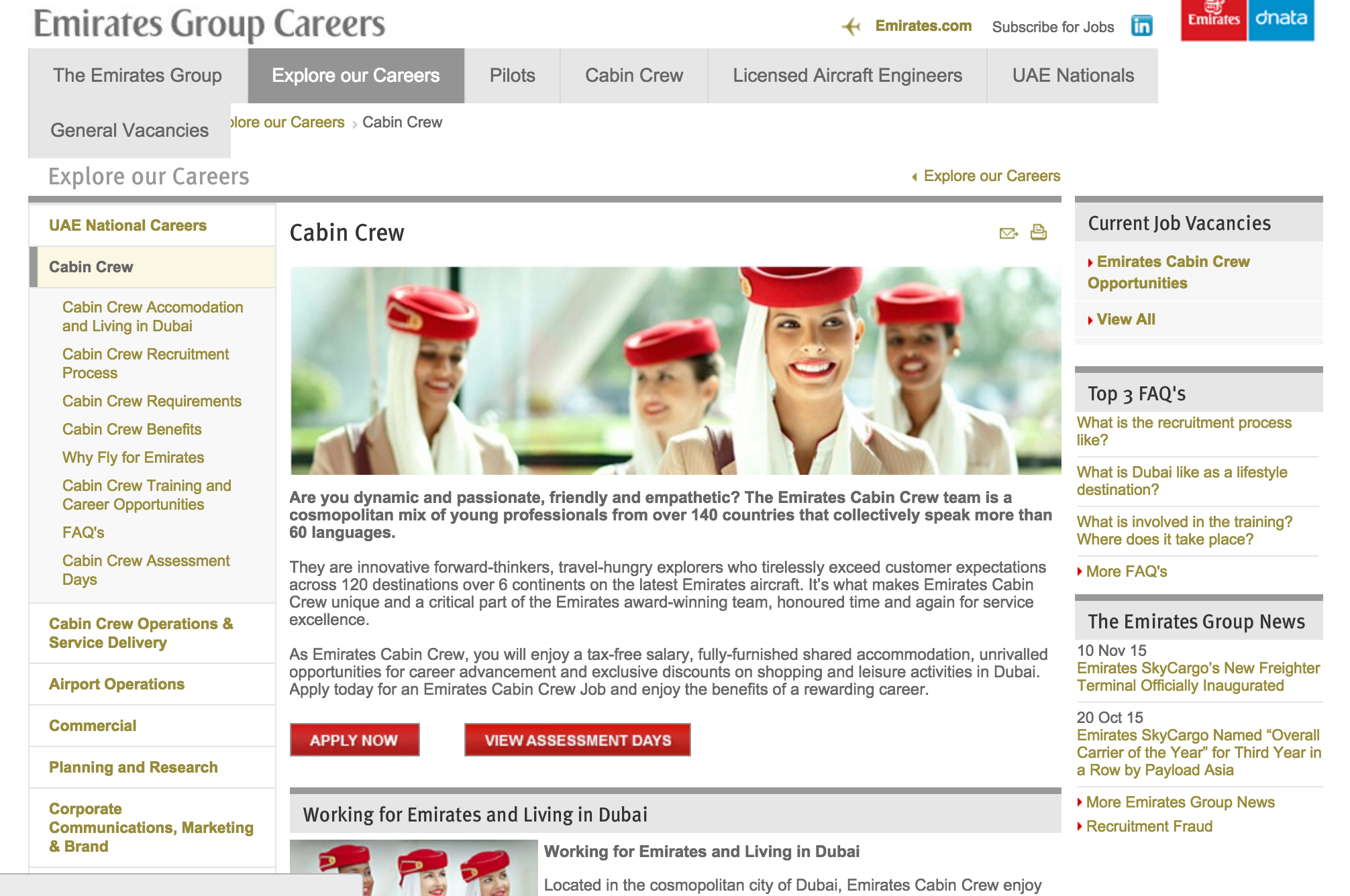 Would you like to LIVE ABROAD, TRAVEL often AND GET PAID for doing so? Emirates Airlines is always looking for dynamic and passionate, friendly and empathetic flight crew members! The EMIRATES CABIN CREW team is a cosmopolitan mix of young PROFESSIONALS FROM over 140 COUNTRIES that collectively speak more than 60 languages. If this seems a good fit, find out when next they're in your city and APPLY! HAPPY FLYING! :)
