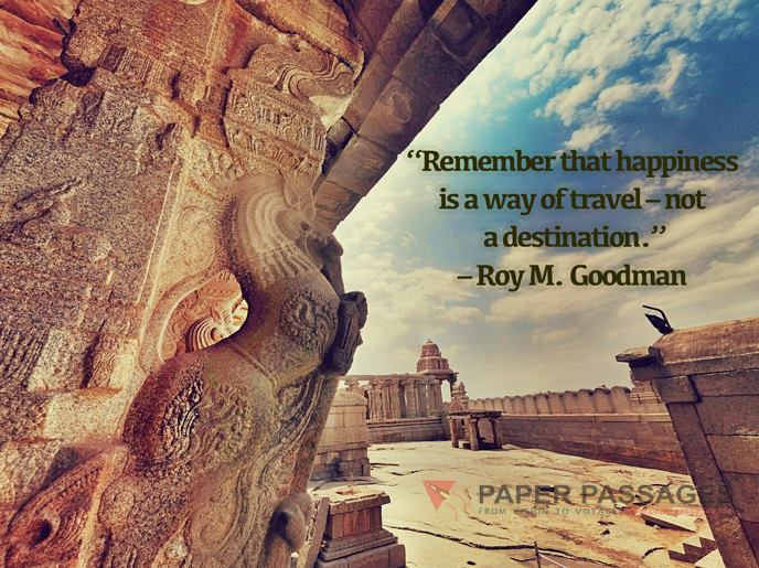 """Remember that happiness is a way of travel – not a destination."" – Roy M. Goodman"