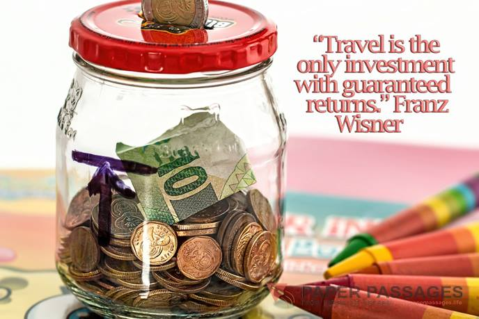 """Travel is the only investment with guaranteed returns."" Franz Wisner"
