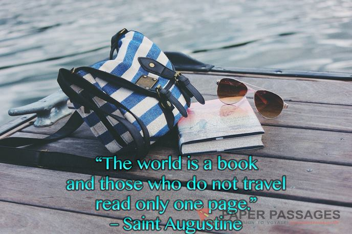"""""""The world is a book and those who do not travel read only one page."""" – Saint Augustine"""